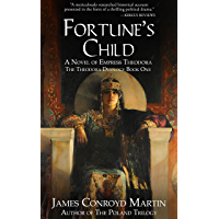 Fortune's Child: A Novel of Empress Theodora (The Theodora Duology Book 1) (English Edition)