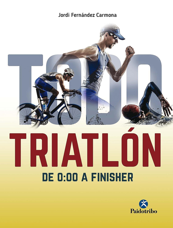 Todo triatlón: De 0:00 a Finisher (Deportes nº 1) eBook: Fernández ...