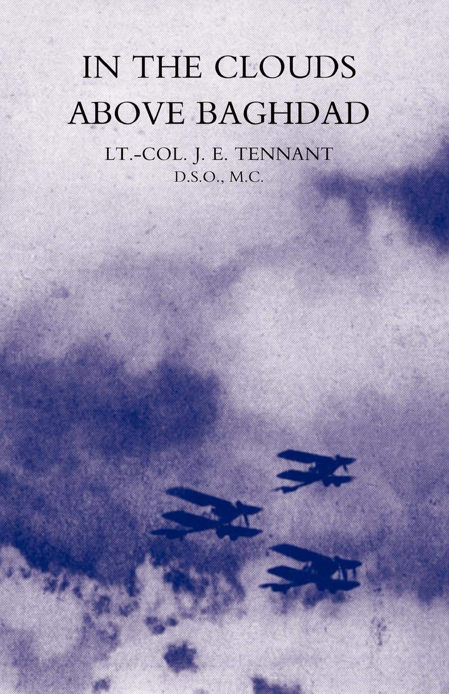 IN THE CLOUDS ABOVE BAGHDAD: BEING THE RECORDS OF AN AIR COMMANDER pdf epub