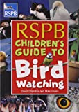 RSPB Children's Guide to Birdwatching (Rspb)