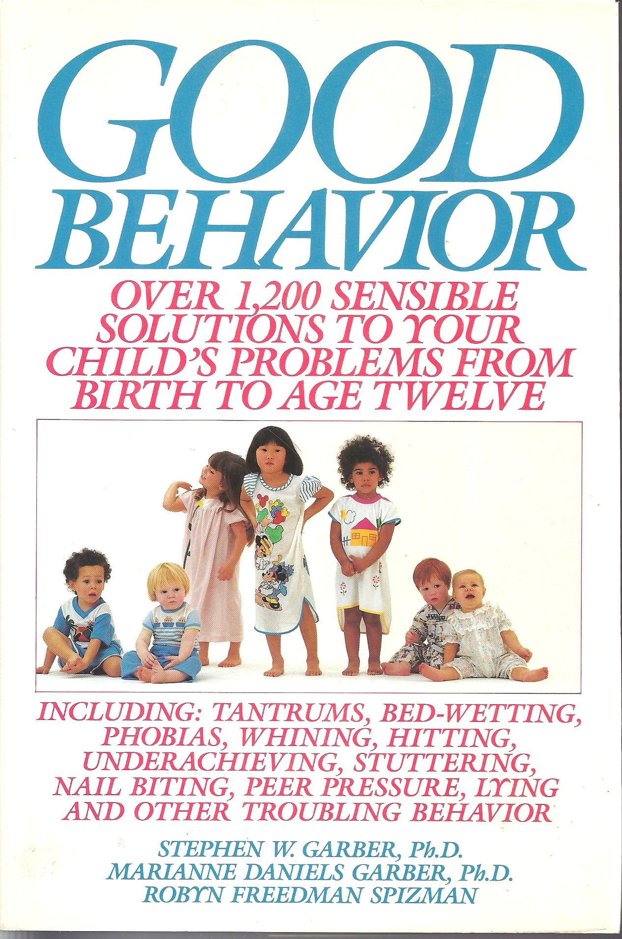 955d36f620abc Good Behavior: Over 1200 Sensible Solutions to Your Child's Problems ...