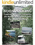 BOONDOCKING: Finding a Perfect Campsite on America's Public Lands