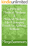 SUMMARY: Medical Medium & Medical Medium Life-Changing Foods by Anthony William