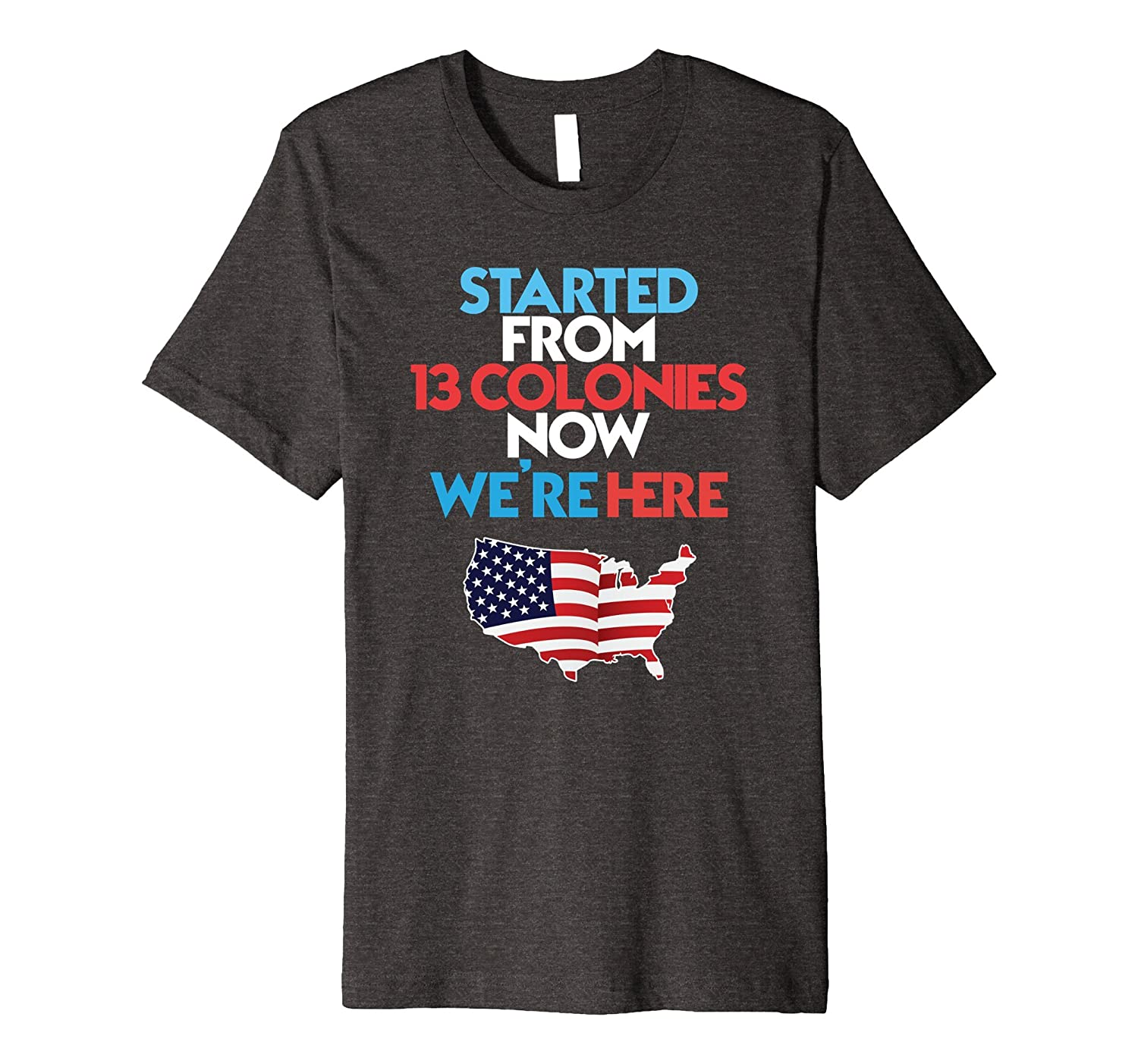 Started From 13 Colonies USA Patriotic Shirt-PL