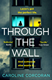 Through the Wall: The creepiest, bestselling psychological thriller of 2020