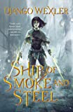 Ship of Smoke and Steel: The Wells of Sorcery, Book One (The Wells of Sorcery Trilogy, 1)