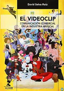 La dictadura del videoclip. Industria musical y sueños ...
