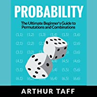 Probability: The Ultimate Beginner's Guide to Permutations & Combinations