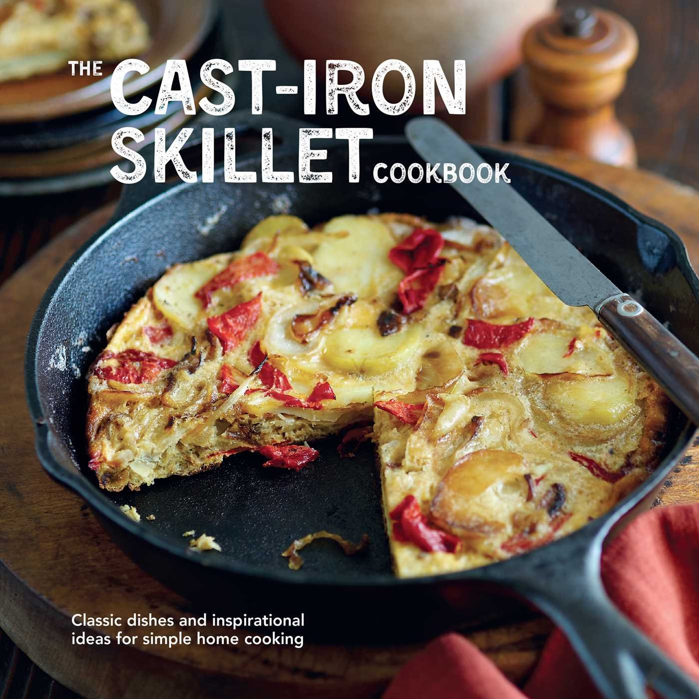 The Cast-iron Skillet Cookbook: Classic dishes and inspirational ideas for simple home cooking Hardcover – September 10, 2015 Ryland Peters & Small 1849756627 Methods - Special Appliances Cookbooks