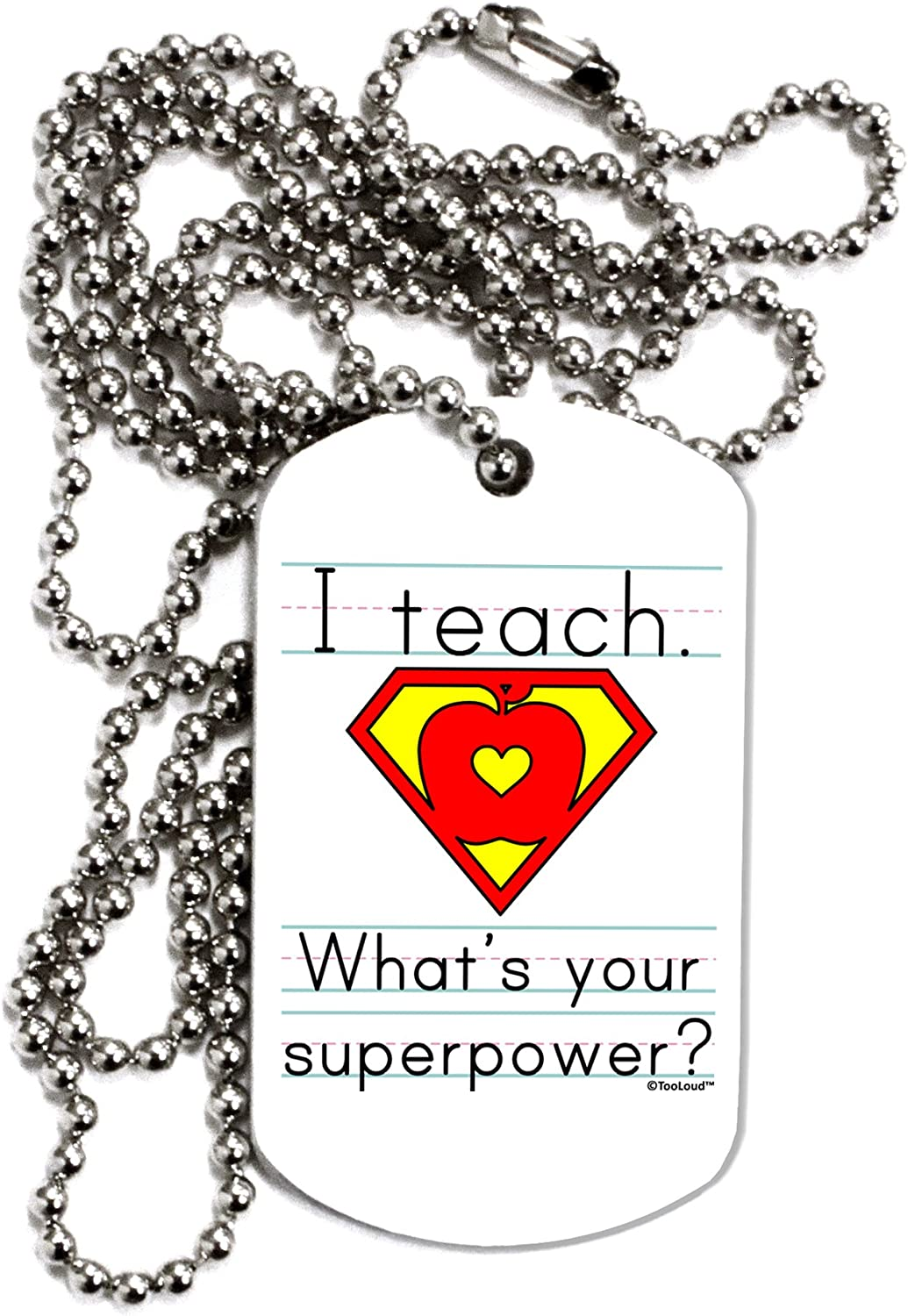 Whats Your Superpower Adult Dog Tag Chain Necklace TOOLOUD I Teach