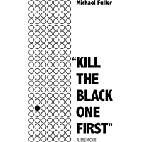 """Kill The Black One First"": The most moving story you'll read this year"