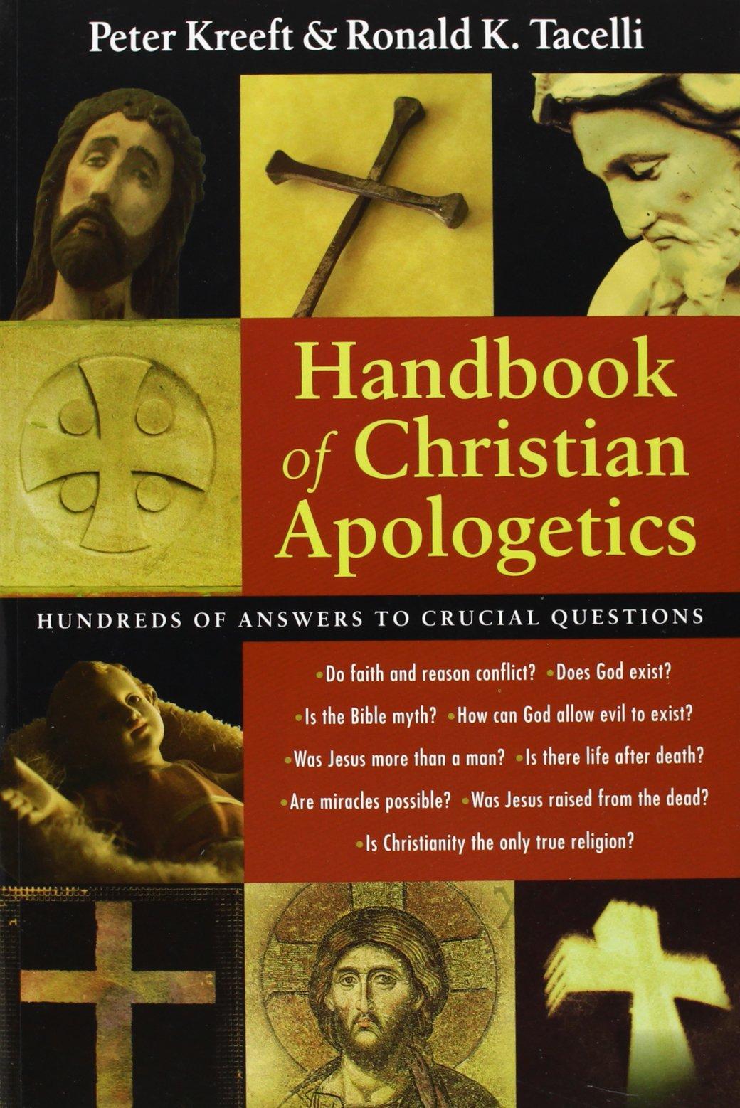 Handbook of Christian Apologetics: Peter Kreeft, Ronald K. Tacelli ...