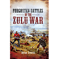 Forgotten Battles of the Zulu War