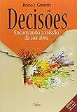 Decisões. Encontrando a Missão da Sua Alma