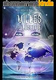 Villes de légende: Plus qu'un voyage, une initiation (voyages légendaires t. 3)