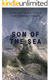 SON OF THE SEA: A PIRATE KING ROMANCE BOOK (THE PIRATE KING ROMANCE SERIES 1)