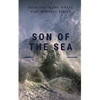SON OF THE SEA: A PIRATE KING ROMANCE BOOK (THE PIRATE KING ROMANCE SERIES 1) (English Edition)