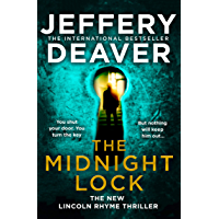 The Midnight Lock: A riveting new Lincoln Rhyme thriller from the Sunday Times bestselling author of The Goodbye Man