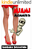 Miami Mummies: A Wendy Darlin Comedy Mystery