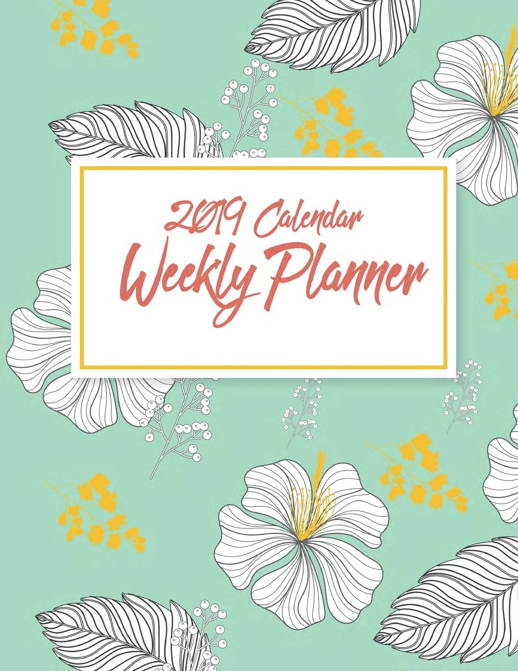 """2019 Calendar Weekly Planner: Weekly View Planners (Calendars, Planners & Personal Organizers) Daily journal Planner, 12 Months Calendar, schedule ... to December 2019 242 pages Large 8.5"""" x 11"""" PDF"""