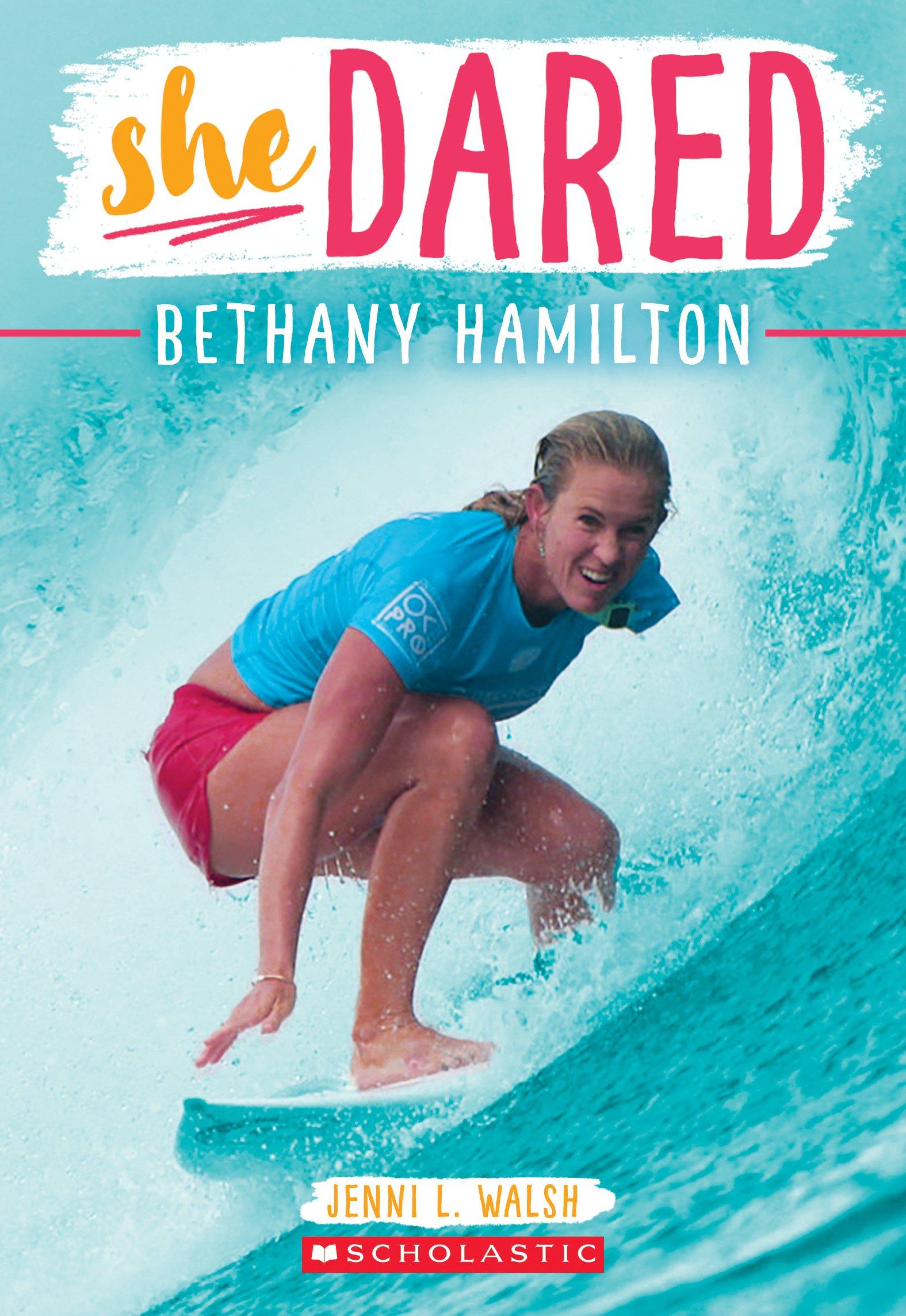 Bethany Hamilton (She Dared): Jenni L. Walsh: 9781338149029: Amazon.com:  Books