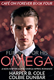 Flipping For His Omega: A Non-Shifter Alpha/Omega Mpreg Romance (Cafe Om Forever Book 4)