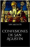 Confesiones de San Agustín (Spanish Edition)