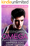 Missing His Omega: A Non-shifter Alpha/Omega Mpreg Romance (Cafe Om Forever Book 1)