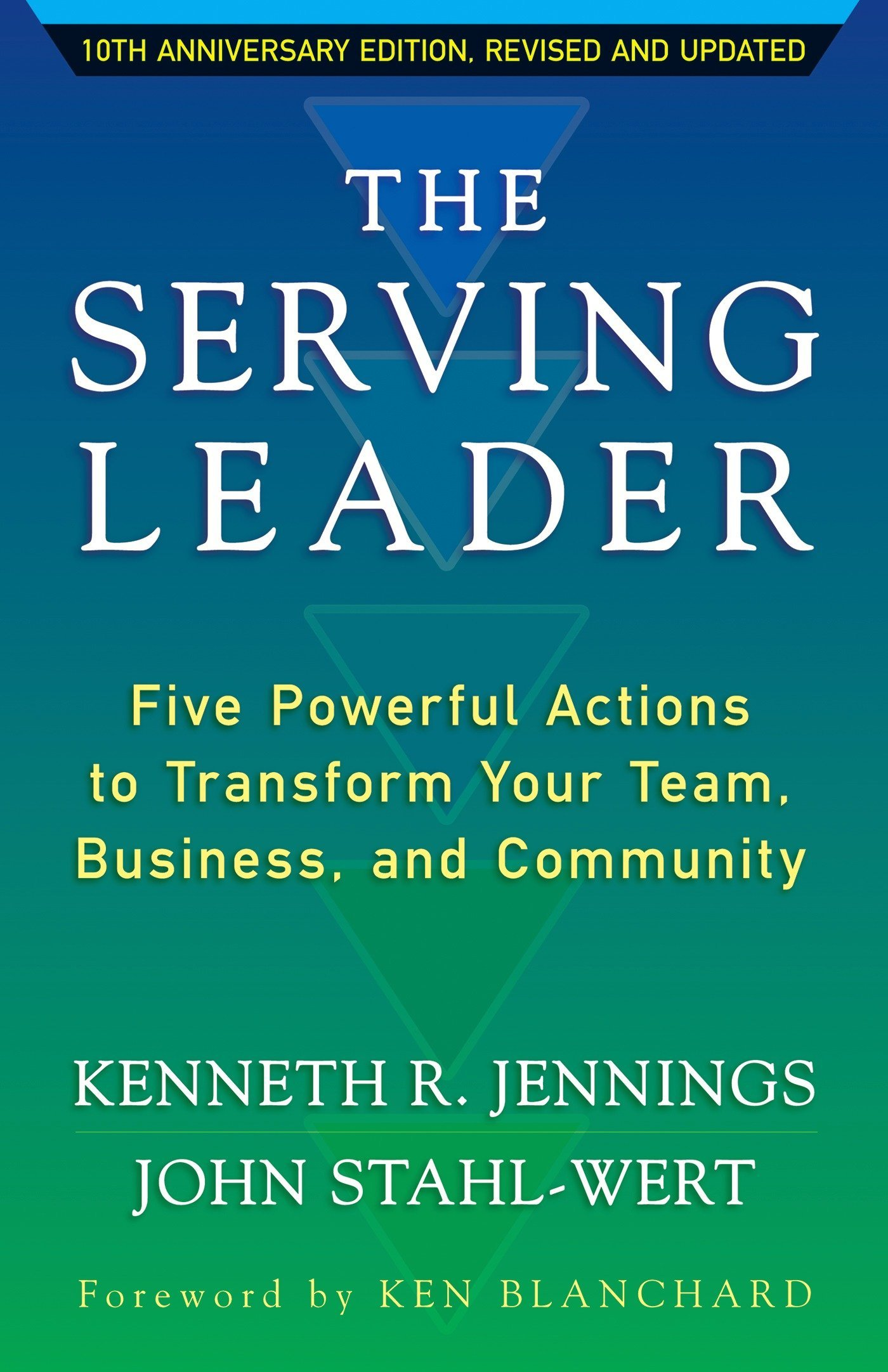 Download The Serving Leader: Five Powerful Actions to Transform Your Team, Business, and Community (The Ken Blanchard Series - Simple Truths Uplifting the Value of People in Organi) ebook