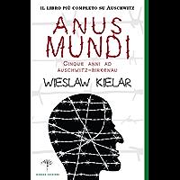 Anus Mundi – Cinque anni ad Auschwitz-Birkenau