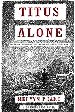 Titus Alone (Book three of Gormenghast Trilogy)