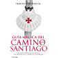 Guía mágica del Camino de Santiago: Un viaje en busca de lo mágico y lo sagrado en el camino de las estrellas (Spanish…