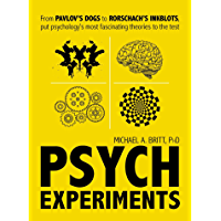 Psych Experiments: From Pavlov's dogs to Rorschach's inkblots, put psychology's most fascinating studies to the test (English Edition)