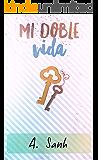 Mi doble vida (TLNVL nº 1) (Spanish Edition)