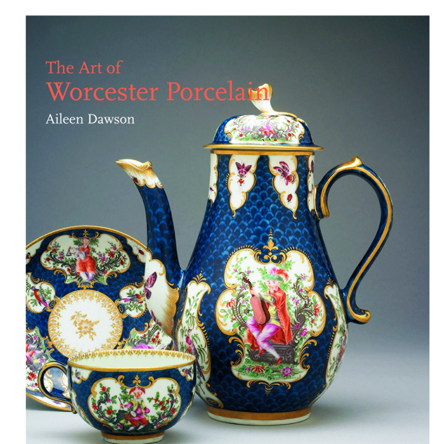 The Art of Worcester Porcelain, 1751–1788: Masterpieces from the British Museum Collection