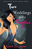 Two Weddings and a Fugitive (The Chanel Series Book 4) (English Edition)