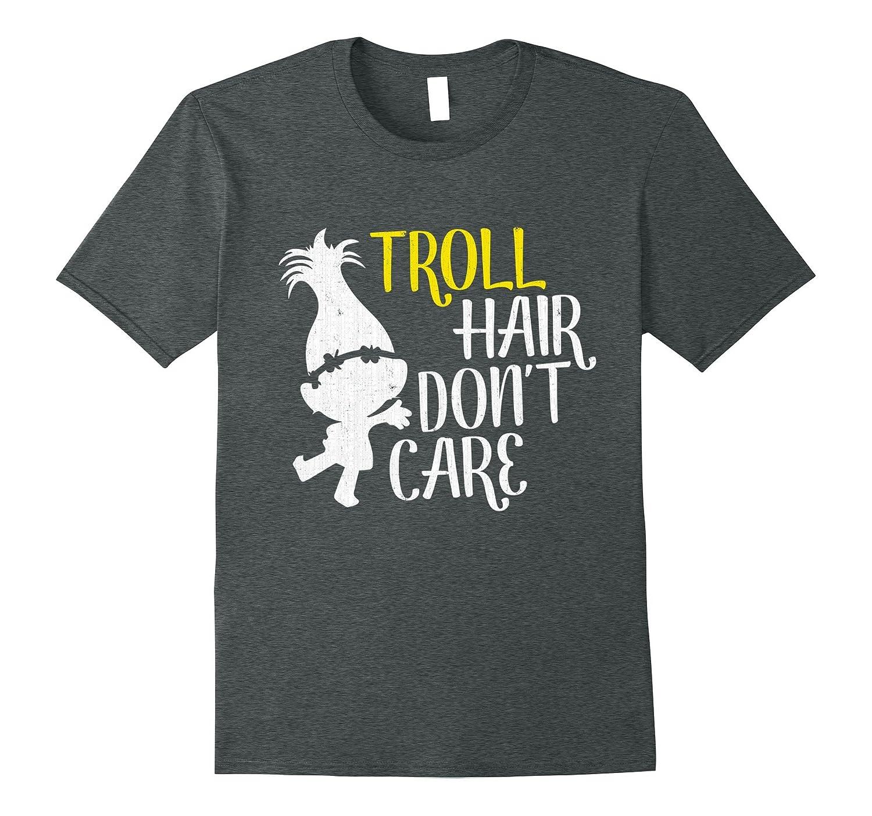 Troll Hair Don't Care T Shirt Funny Troll Hugger Hair Shirt-T-Shirt