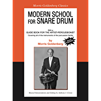 Modern School for Snare Drum: With a Guide Book for the Artist Percussionist -- Covering All of the Instruments of the… book cover