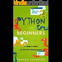 Python For Beginners : A Genius Guide to Python Programing