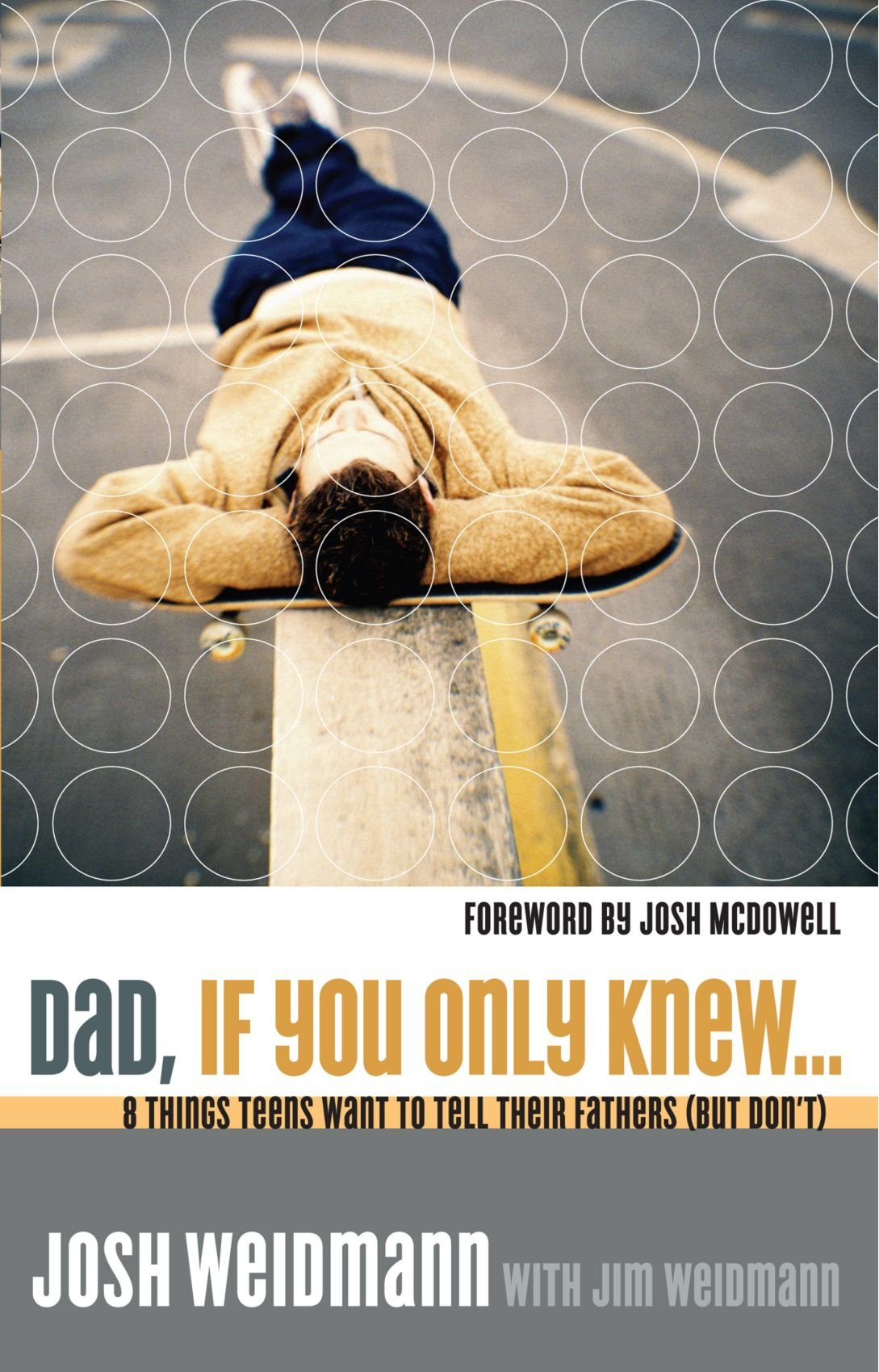 Dad, If You Only Knew...: Eight Things Teens Want to Tell Their Fathers (but Don't) pdf
