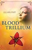 Blood Trillium (The Saga of the Trillium Book 2)