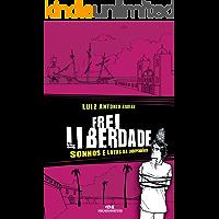 Frei Liberdade – Sonhos e lutas da independência (Aventuras da História)