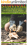 Survival: Learn the Essentials of Survival:  Food, Shelter, Communication, Curing Herbs: (Preppers Pantry, Prepper Survival, Preppers Guide) (Critical Survival Skills, How to Survive in The Forest)