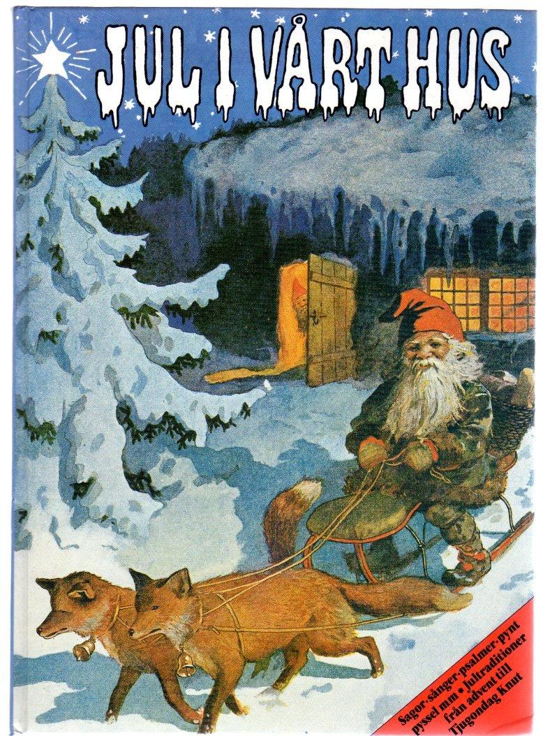 Jul i Vart Hus - Christmas In Our House - Swedish Language., Margareta Schildt
