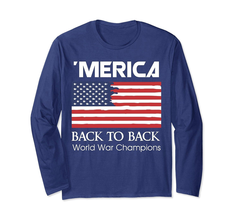 a4b7a9667 Merica Back to Back World War Champions long Sleeve Shirt-fa — Kuxovo