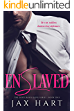 ENSLAVED: A DARK Billionaire Romance (The Devil and His Dove Book 1)
