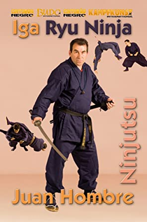 Amazon.com: Iga Ryu Ninjutsu Empty Hands...: Juan Hombre ...