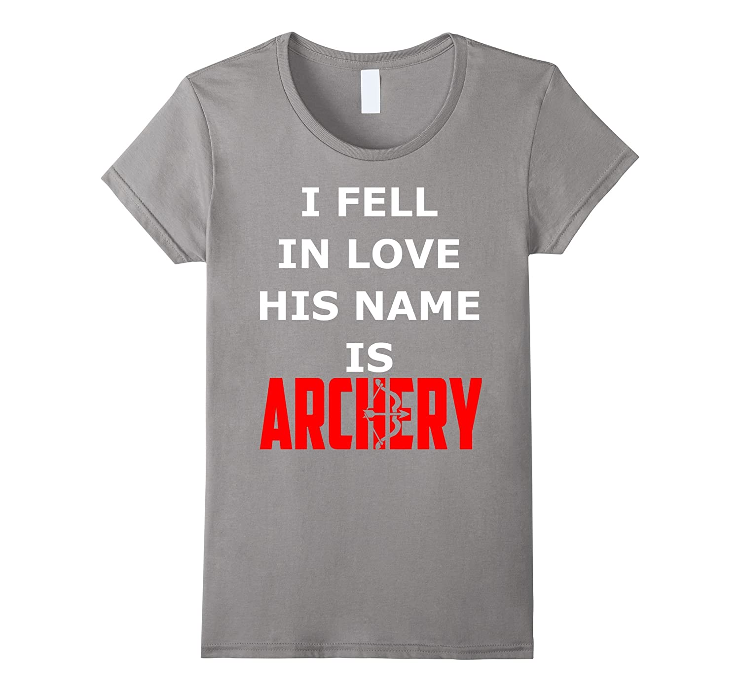 I Fell In Love His Name Is Archery Funny Shirt Gift