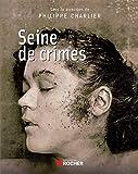 Seine de crimes: Morts suspectes à Paris 1871-1937