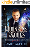 Moonrise Souls (The Blood Curse Chronicles Book 3)